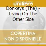 Donkeys - Living On The Other Side cd musicale di DONKEYS