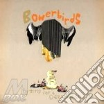 Bowerbirds - Hymns For A Dark Horse cd musicale di BOWERBIRDAS