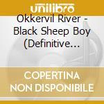 BLACK SHEEP BOY (DEFINITIVE EDITION) cd musicale di River Okkervil