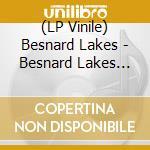 (LP VINILE) BESNARD LAKES ARE THE ROARING NIGHT       lp vinile di Lakes Besnard