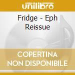 Eph cd musicale di Fridge
