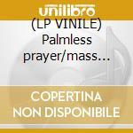 (LP VINILE) Palmless prayer/mass murder refrain lp vinile di MONO & WORLD' END GI