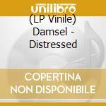 (LP VINILE) LP - DAMSEL               - DISTRESSED lp vinile di DAMSEL
