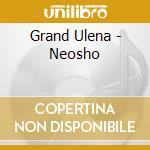NEOSHO                                    cd musicale di Ulena Grand