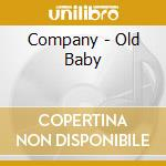 Company - Old Baby cd musicale di COMPANY