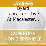 Byard Lancaster - Live At Macalester College cd musicale di Byard Lancaster