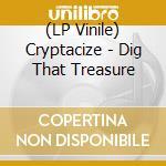 (LP VINILE) Dig that treasure lp vinile di CRYPTACIZE