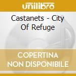 Castanets - City Of Refuge cd musicale di CASTANETS
