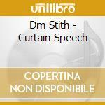 Dm Stith - Curtain Speech cd musicale di Stith Dm