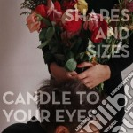 Shapes And Sizes - Candle To Your Eyes cd musicale di Shapes and sizes
