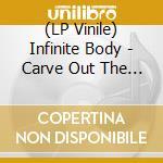 (LP VINILE) CARVE OUT THE FACE OF MY GOD              lp vinile di Body Infinite