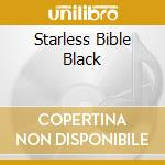 STARLESS BIBLE BLACK cd musicale di STARLESS BIBLE BLACK
