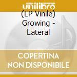 (LP VINILE) Lateral lp vinile di GROWING