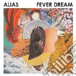 Fever dream cd musicale di Alias