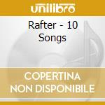 Rafter - 10 Songs cd musicale di RAFTER