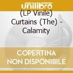 (LP VINILE) LP - CURTAINS             - Calamity lp vinile di CURTAINS