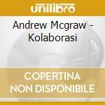 Andrew Mcgraw - Kolaborasi cd musicale di Andrew Mcgraw