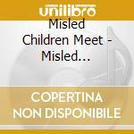 MISLED CHILDREN MEET ODEAN POPE           cd musicale di MISLED CHILDREN MEET