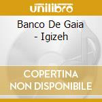 IGIZEH cd musicale di BANCO DE GAIA