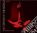 THE CENTER OF THE WORLD cd musicale di O.S.T.