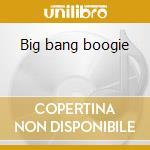 Big bang boogie cd musicale di Akbar