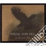 Steve Von Till - As The Crow Flies cd musicale di VON TILL STEVE