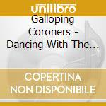 DANCING WITH THE SUN                      cd musicale di Coroners(v Galloping