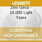 10.000 LIGHT YEARS                        cd musicale di Geva Zeni