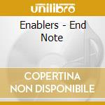Enablers - End Note cd musicale di ENABLERS