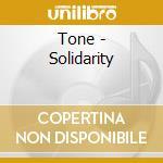 Tone - Solidarity cd musicale di TONE