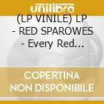(LP VINILE) LP - RED SPAROWES         - Every Red Heart lp vinile di RED SPAROWES