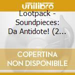 CD - LOOTPACK - SOUNDPIECES: DA ANTIDOTE! cd musicale di LOOTPACK