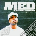 MED - Push Come To Shove cd musicale di MED