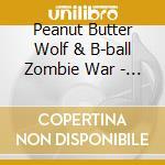 Peanut Butter Wolf & B-ball Zombie War - Soundtrack For Nba 2 cd musicale di PEANUT BUTTER WOLF &