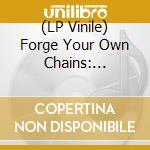 (LP VINILE) FORGE YOUR OWN CHAINS: PSYCHEDELIC BALLA  lp vinile di Artisti Vari