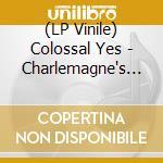 (LP VINILE) Charlemagne's big-lp 0 lp vinile di Yes Colossal