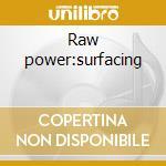 Raw power:surfacing cd musicale di Trey Gunn