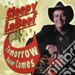 Tomorrow never comes - labeef sleepy cd musicale di Labeef Sleepy