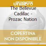 Prozac nation - cd musicale di The bellevue cadillac