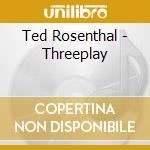 Threeplay - cd musicale di Ted Rosenthal