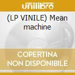 (LP VINILE) Mean machine lp vinile