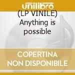 (LP VINILE) Anything is possible lp vinile