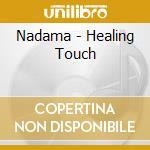 Healing touch cd musicale di Nadama
