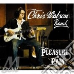 Chris Watson - Pleasure And Pain cd musicale di Chris watson band