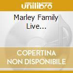 MARLEY FAMILY LIVE... cd musicale di ARTISTI VARI