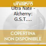 ALCHEMY G.S.T. RELOADED cd musicale di ULTRA NATE