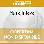 Music is love cd musicale