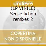 (LP VINILE) Sense fiction remixes 2 lp vinile