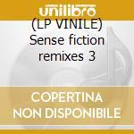 (LP VINILE) Sense fiction remixes 3 lp vinile