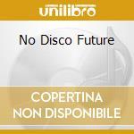 NO DISCO FUTURE cd musicale di SHACKLETON